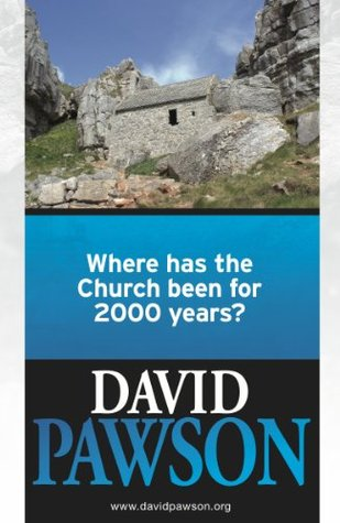 Where has the Church been for 2000 years? David Pawson