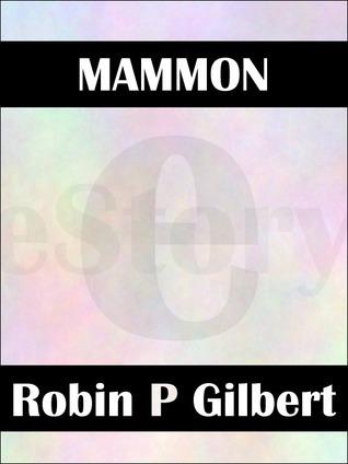 Mammon Robin Gilbert
