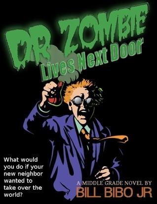 Dr Zombie Lives Next Door  by  Bill Bibo Jr