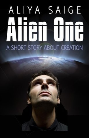 Alien One: A short story about creation  by  Aliya Saige