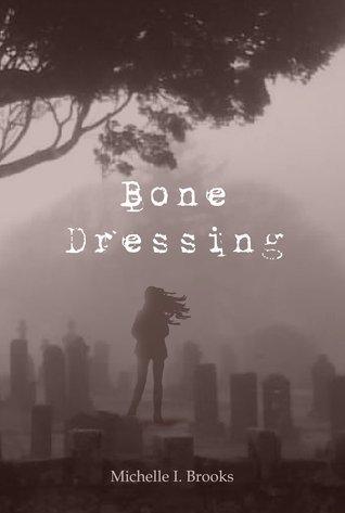 Bone Dressing (Bone Dressing #1) Michelle I. Brooks