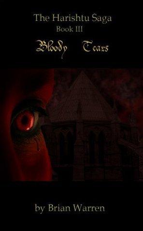 Bloody Tears (The Harishtu Saga, #3)  by  Brian Warren