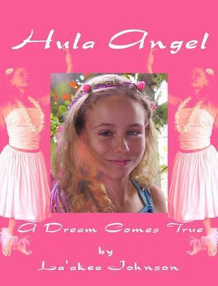 Hula Angel: A Dream Comes True Uldra Johnson