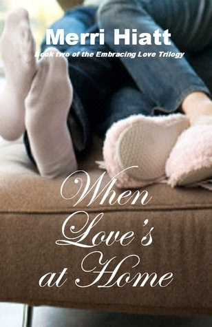 When Loves at Home  by  Merri Hiatt