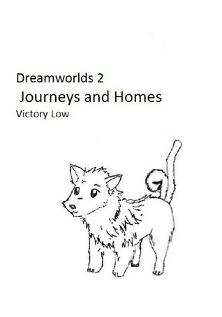 Dreamworlds 2: Journeys and Homes  by  Victory Low