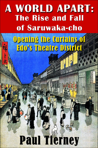 A World Apart: The Rise and Fall of Saruwaka-cho  by  Paul Tierney