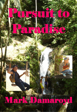 Pursuit to Paradise  by  Mark Damaroyd