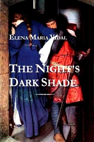 The Nights Dark Shade: A Novel of the Cathars  by  Elena Maria Vidal