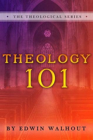 Theology 101 Edwin Walhout
