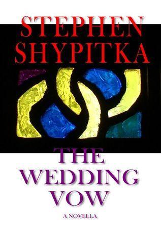The Wedding Vow Stephen Shypitka