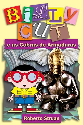 Billy Cut e as Cobras de Armaduras Roberto Struan