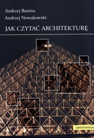 Jak czytać architekturę  by  Andrzej Basista