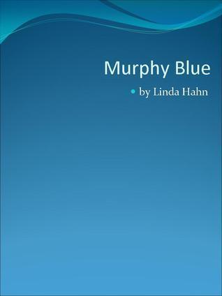 Murphy Blue  by  Linda Hahn