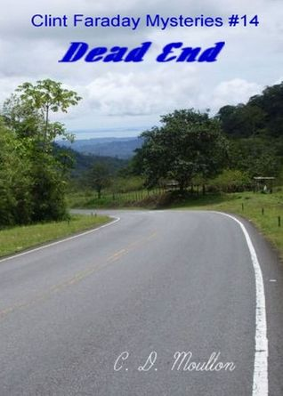 Dead End (Clint Faraday Mysteries, #14) C.D. Moulton