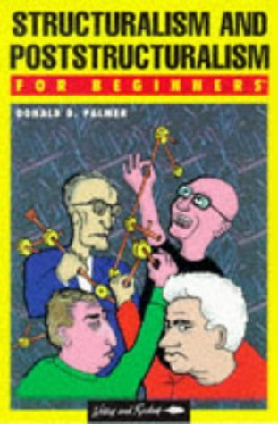 Structuralism & Poststructuralism for Beginners  by  Donald D. Palmer