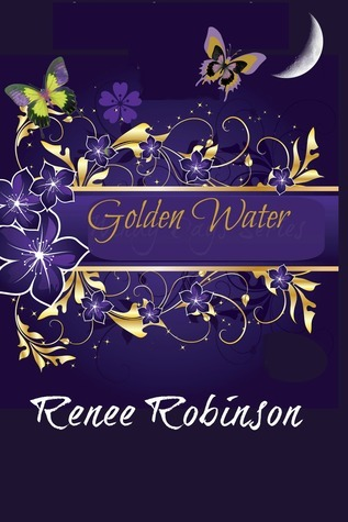 Golden Water (The Color of The Wind Series, #1) Renee Robinson