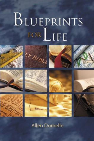 Blueprints for Life Allen Domelle