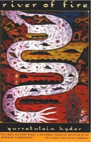 River of Fire: Aag Ka Darya  by  Qurratulain Hyder