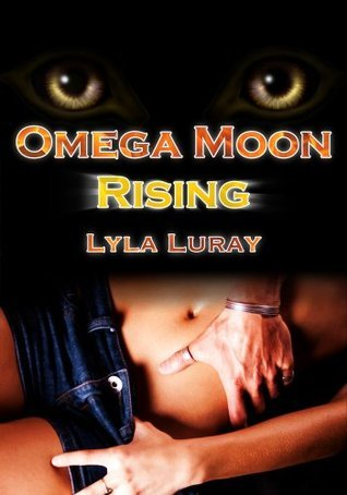 Omega Moon Rising  by  Lyla Luray