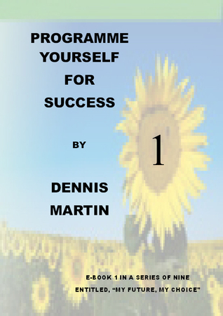 Programme Yourself for Success  by  Dennis Martin
