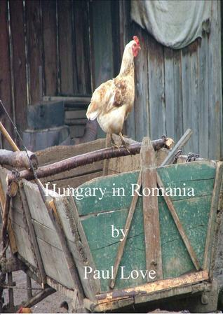 Hungary in Romania Paul Love