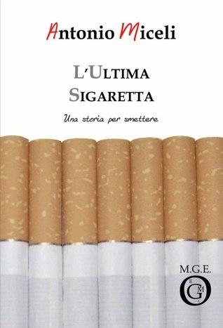 Lultima sigaretta  by  Antonio Miceli