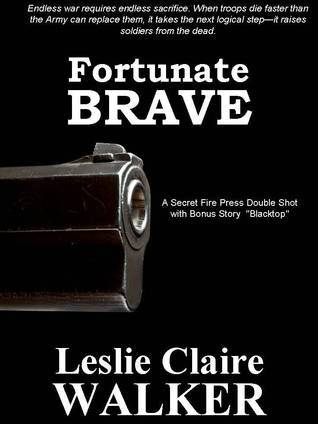 Fortunate Brave  by  Leslie Claire Walker