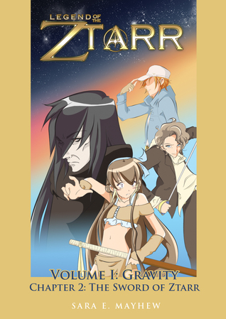 Legend of the Ztarr Ch.2: The Sword of Ztarr Sara E. Mayhew
