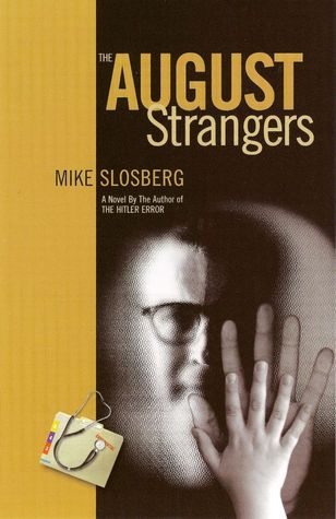 The August Strangers  by  Mike  Slosberg