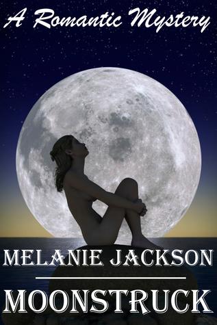 Moonstruck  by  Melanie Jackson