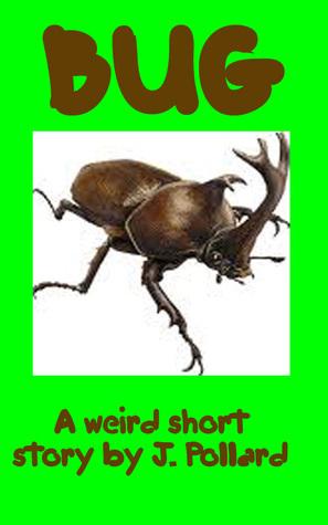 Bug  by  James Pollard