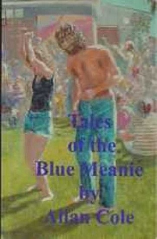 Tales Of The Blue Meanie  by  Allan Cole
