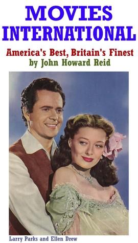 Movies International: Americas Best, Britains Finest  by  John Howard Reid