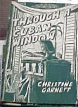 Through a Cuban Window  by  Christine Garnett