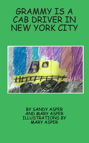 Grammy is a Cab Driver in New York City  by  Sandra Asper