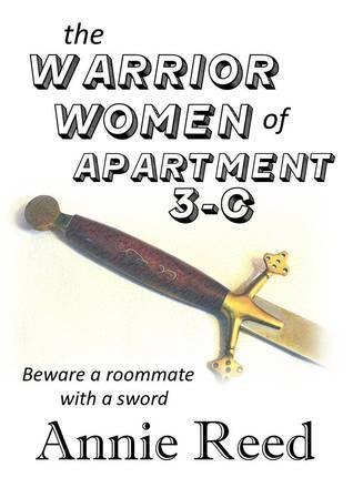 The Warrior Women of Apartment 3-C  by  Annie Reed