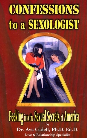 Confessions to a Sexologist  by  Ava Cadell