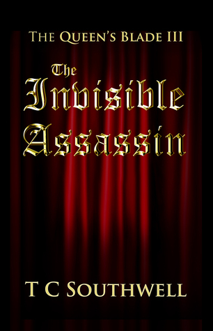 The Queens Blade III: Invisible Assassin  by  T.C. Southwell