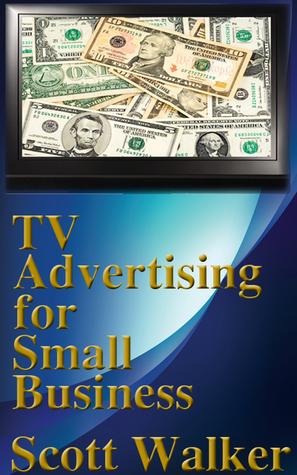 TV Advertising for Small Business Scott       Walker