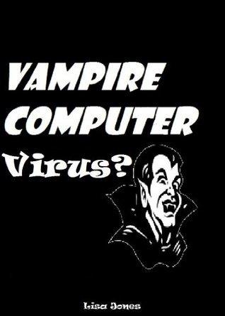 Vampire Computer Virus Lisa Jones