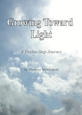 Growing Toward Light  by  Maureen Middlefield