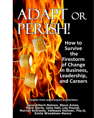 Adapt or Perish! How to Survive the Firestorm of Change in Business, Leadership, and Careers  by  Lee Pound