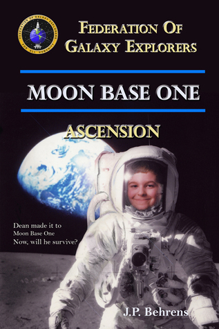 Moon Base One: Ascension J.P.   Behrens