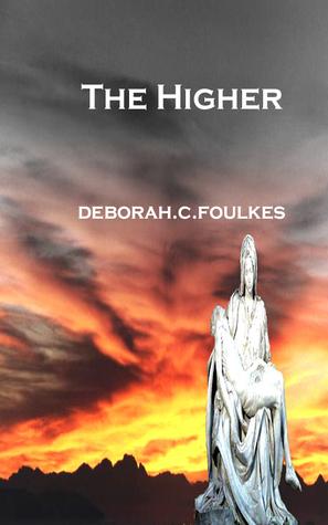 The Higher: Ertheas Child Deborah C. Foulkes