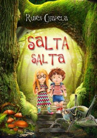 Salta Salta: Increíble Aventura en el Bosque del Brinco  by  Daniel Calero