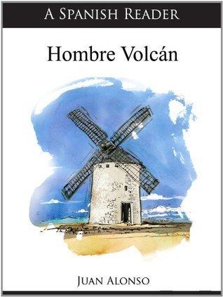 A Spanish Reader: Hombre Volcán Juan  Alonso