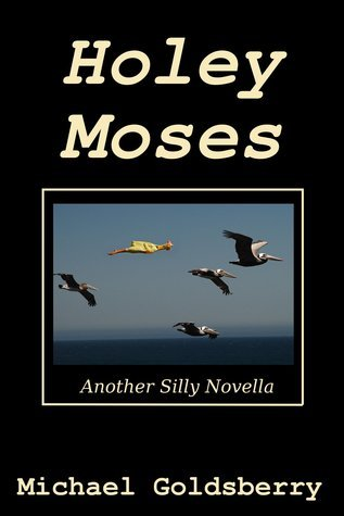 Holey Moses  by  Michael Goldsberry