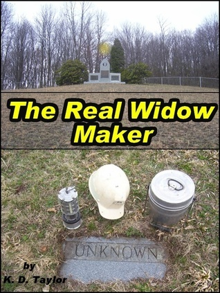 The Real Widow Maker K. D. Taylor
