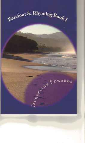 Barefoot and Rhyming Book I  by  Jacqueline Edwards
