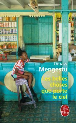 Les Belles Choses que porte le ciel Dinaw Mengestu